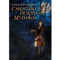 E-booki, Cmentarz Świętego Medarda - Andrzej Juliusz Sarwa (MOBI)
