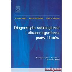 Diagnostyka radiologiczna i ultrasonograficzna psów i kotów, wyd. II (opr. twarda)