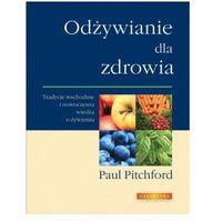 Hobby i poradniki, Odżywianie dla zdrowia. Paul Pitchwort