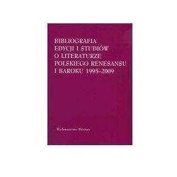 Bibliografia edycjii i studiów o literaturze polskiego Renesansu i Baroku 1995-2009 (opr. broszurowa)