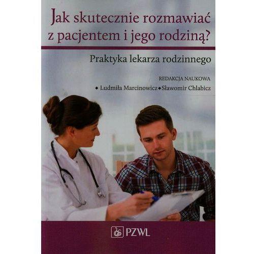 Książki medyczne, Jak skutecznie rozmawiać z pacjentem i jego rodziną (opr. miękka)