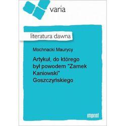 """Artykuł, do którego był powodem """"Zamek Kaniowski"""" Goszczyńskiego - Maurycy Mochnacki"""