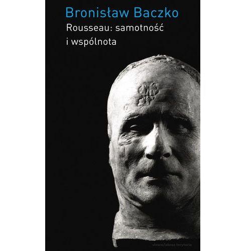 Literaturoznawstwo, ROUSSEAU SAMOTNOŚĆ I WSPÓLNOTA (opr. broszurowa)