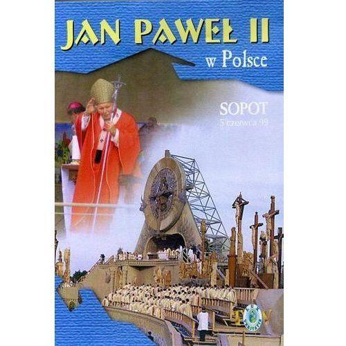 Filmy religijne i teologiczne, Jan Paweł II w Polsce 1999 r - SOPOT - DVD