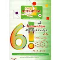 Matematyka, Miniatury matematyczne 18 Matematyka dla dużych i małych (opr. miękka)