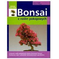 Hobby i poradniki, Bonsai z roślin pokojowych - Stahl Horst, Ruger Helmut (opr. twarda)