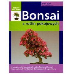 Bonsai z roślin pokojowych - Stahl Horst, Ruger Helmut (opr. twarda)