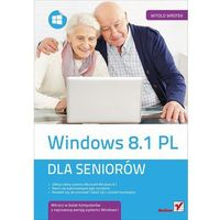 Informatyka, Windows 8.1 PL. Dla seniorów (opr. miękka)