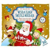 Książki dla dzieci, Wesoła zgraja Świętego Mikołaja 4-6 lat - Martyna Bubicz