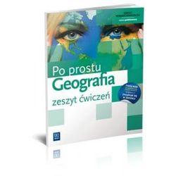 Geografia LO KL 1. Ćwiczenia. Zakres podstawowy. Po prostu (2012) (opr. miękka)