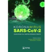 Książki medyczne, Koronawirus sars-cov-2 - zagrożenie dla współczesnego świata - dzieciątkowski tomasz, filipiak krzysztof j.