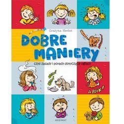 Dobre maniery czyli savoir-vivre dla dzieci. Wyd. 2 - Opracowanie zbiorowe (opr. miękka)