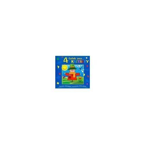 Książki dla dzieci, 4 - latek zna kształty. Ćwiczenia wspomagające wszechstronny rozwój dziecka Praca zbiorowa (opr. miękka)
