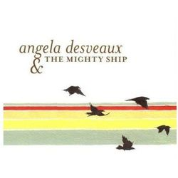 Desveaux, Angela - Mighty Ship, The