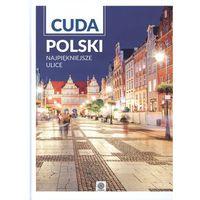 Albumy, Najpiekniejsze ulice, Cuda Polski - Opracowanie zbiorowe (opr. twarda)