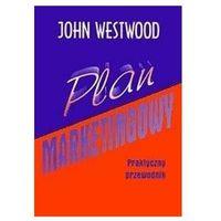 Biblioteka biznesu, Plan marketingowy. Praktyczny przewodnik - John Westwood - książka (opr. broszurowa)