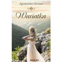 Literatura młodzieżowa, Wariatka - Agnieszka Chrzan OD 24,99zł DARMOWA DOSTAWA KIOSK RUCHU (opr. miękka)