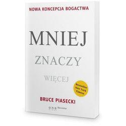 Mniej znaczy więcej Nowa koncepcja bogactwa (opr. broszurowa)
