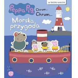 Świnka Peppa Chrum Chrum 52 Morska przygoda - Praca zbiorowa (opr. broszurowa)