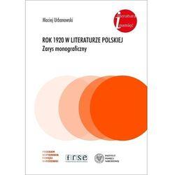 Rok 1920 w literaturze polskiej.. Zarys monograficzny - Urbanowski Maciej - książka (opr. miękka)