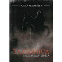 Powieści, Tajemnica mrocznego jeźdźca - Krzemińska Monika - książka (opr. broszurowa)