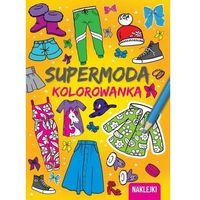 Kolorowanki, Kolorowanki Supermoda - Praca zbiorowa