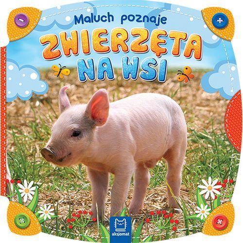 Książki dla dzieci, MALUCH POZNAJE ZWIERZĘTA NA WSI - Opracowanie zbiorowe OD 24,99zł DARMOWA DOSTAWA KIOSK RUCHU (opr. kartonowa)