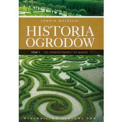 Historia ogrodów. T. 1 (oprawa twarda) Od starożytności po barok (opr. twarda)
