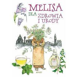 Melisa dla zdrowia i urody