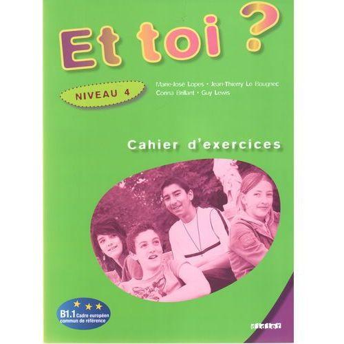 Książki do nauki języka, Et toi? 4 ćwiczenia gimnazjum (opr. miękka)