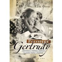 E-booki, Przysięga Gertrudy. Opowieść o miłości i dobroci w czasie wojny i Zagłady - ebook
