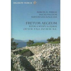 Fretum Aegeum. Rzym a wyspy egejskie od II w... - Marcin N. Pawlak, Maciej Piegdoń, Bartosz Jan Koł - książka (opr. broszurowa)