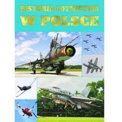 HISTORIA LOTNICTWA W POLSCE FENIX 9788365808134 (opr. twarda)