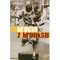 Reportaże, Bracia z Bronksu (opr. miękka)