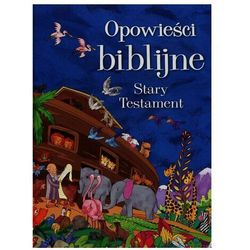 Opowieści biblijne Stary Testament - Jeśli zamówisz do 14:00, wyślemy tego samego dnia. Darmowa dostawa, już od 99,99 zł.