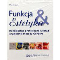 Książki medyczne, Funkcja i Estetyka Rehabilitacja protetyczna według oryginalnej metody Gerbera (opr. twarda)