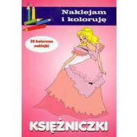 Książki dla dzieci, Księżniczki. Naklejam i koloruję (opr. broszurowa)