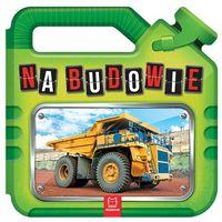 Książki dla dzieci, NA BUDOWIE - Opracowanie zbiorowe OD 24,99zł DARMOWA DOSTAWA KIOSK RUCHU (opr. kartonowa)