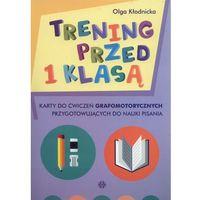 Książki dla dzieci, Trening przed 1 klasą - Kłodnicka Olga (opr. kartonowa)