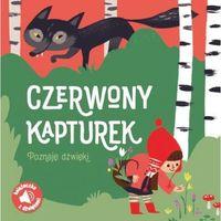 Książki dla dzieci, Poznaję dźwięki Czerwony Kapturek - Praca zbiorowa (opr. kartonowa)