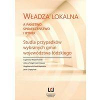 Biblioteka biznesu, Władza lokalna a państwo, społeczeństwo i rynek - Eugeniusz Wojciechowski - ebook