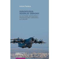 Historia, Europejska Agencja Obrony w systemie współpracy przemysłowo-obronnej w Europie (opr. miękka)