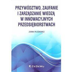 Przywództwo, zaufanie i zarządzanie wiedzą... (opr. broszurowa)