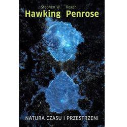 Natura czasu i przestrzeni - Stephen W.Hawking (opr. twarda)