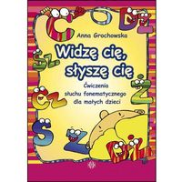 Socjologia, Widzę cię, słyszę cię Ćwiczenia słuchu fonetycznego dla małych dzieci (opr. kartonowa)