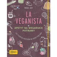Hobby i poradniki, La Veganista Apetyt na wegańskie potrawy (opr. twarda)