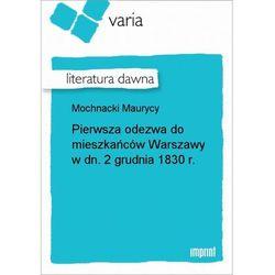 Pierwsza odezwa do mieszkańców Warszawy w dn. 2 grudnia 1830 r. - Maurycy Mochnacki