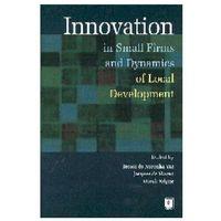 Biblioteka biznesu, Innovation in Small Firms and Dynamics of Local Development (opr. twarda)