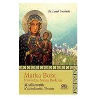Książki religijne, Matka Boża - ks. Smoliński Leszek (opr. twarda)