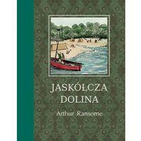 Książki dla dzieci, Jaskółcza Dolina - Arthur Ransome DARMOWA DOSTAWA KIOSK RUCHU (opr. twarda)